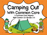 Camping Out With Common Core: 5 Common Core Aligned Math Centers