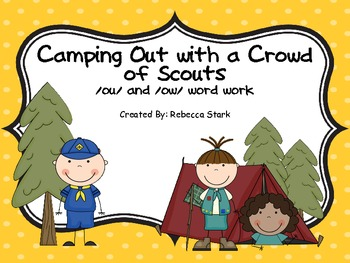 Camping Out with a Crowd of Scouts: /ow/ and /ou/ Word Work