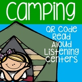 Distance Learning: Camping QR Code Read Aloud Listening Centers