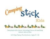 Camping Stick Kids 5 day camp curriculum