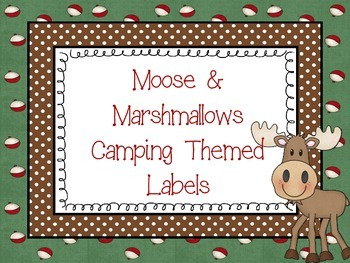 Camping Themed Labels:  Moose & Marshmallows