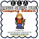 ELA Basic Skills Unit for Special Education: Camping Edition