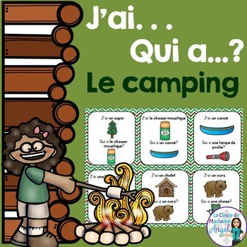 Camping Themed Vocabulary Game in French - J'ai...Qui a...?