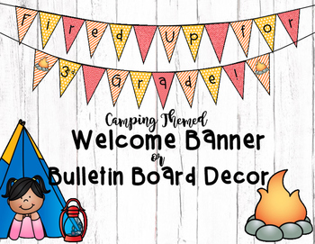 "Camping Themed Welcome Banner or Bulletin Board Decor - ""Fired Up for _ Grade!"""
