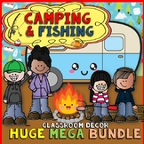 A Camping Theme and Fishing Classroom Decor HUGE MEGA BUNDLE! -Editable