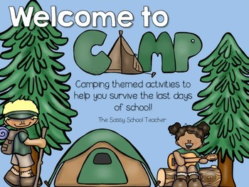 Camping in the Classroom - Activities for the Last Days of School!
