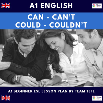 Can - Can't - Could - Couldn't A1 Beginner Lesson Plan For ESL