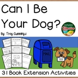 Can I Be Your Dog? by Cummings 31 Book Extension Activitie