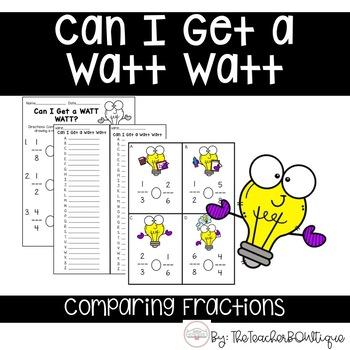 Can I Get a Watt Watt: Comparing Fractions