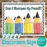 Can I Sharpen My Pencil? FREE Pencil Sharpener Sign!
