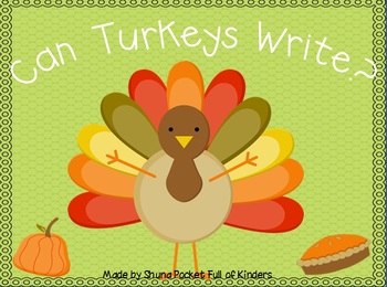 Can Turkeys Write? {A Thanksgiving Writing Pack}