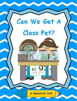 Persuasive Writing and Research Lesson - Can We Get A Class Pet?