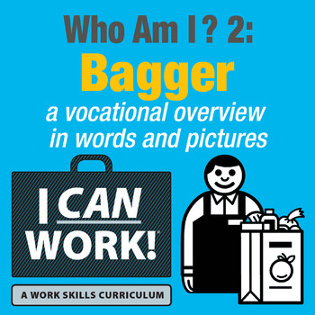 I Can Work: Who Am I?: Bagger