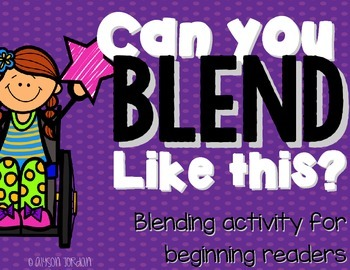 Can You Blend Like This?  Phonics and Blending Activity
