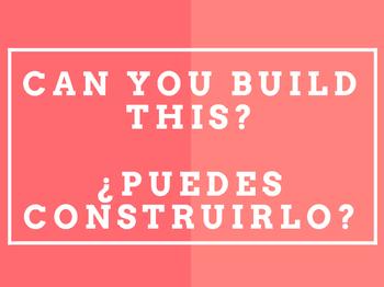 Can You Build This? ¿Puedes Construirlo? S.T.E.M. Center Idea
