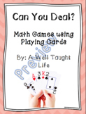 Can You Deal?  Math Games with Playing Cards