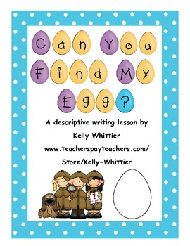 Can You Find My Egg? Spring / Easter Descriptive Writing Activity
