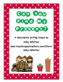 Can You Find My Present? December/Christmas/Hanukkah Descriptive Writing