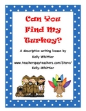 Can You Find My Turkey? November/Thanksgiving Descriptive Writing Activity