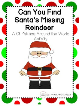 Christmas Eve Activities.Can You Find Santa S Missing Reindeer A Christmas Around The World Activity
