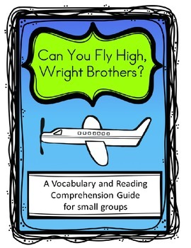 Can You Fly High, Wright Brothers? Teacher and Student Comprehension Guide