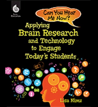 Can You Hear Me Now? Applying Brain Research & Technology to Engage Students