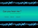 Can You Hear Me? Power point on Hearing Loss and Hard of Hearing