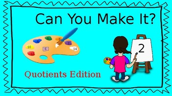 """Can You Make It? """"Quotients"""" Edition"""