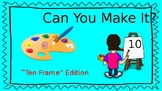 Can You Make It? Ten Frame Edition