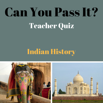 Can You Pass It? Indian History