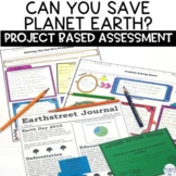 End of the Year Save the Earth Project Based Assessment an
