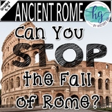 Ancient Rome: Can You Stop the Fall of Rome? (works with Distance Learning)