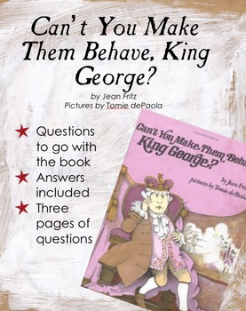 Can't You Make Them Behave King George - Questions to Go With Book