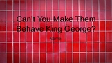 Can't You Make Them Behave King George Student Vocab Slides