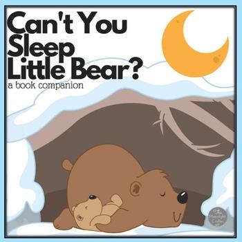 Can't You Sleep Little Bear?  Bear Themed Book Companion