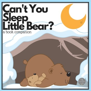 Can't You Sleep Little Bear?  Bear Themed Book Companion