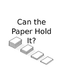 Can the Paper Hold It?