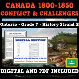 Canada, 1800-1850: Conflict & Challenges - Grade 7 History - DIGITAL/PDF VERSION