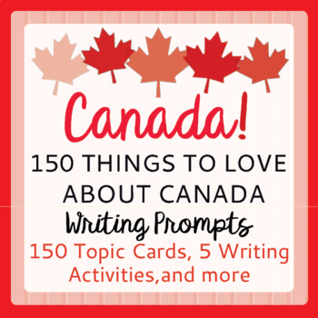 Canada 1867-2017 150th Anniversary 150 Things to Love About Canada!