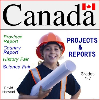 Canada: Province Reports, Country Report, History Fair, Science Fair (Gr. 4-7)