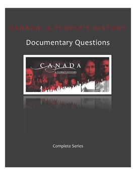 Canada: A People's History Documentary Questions - Complete Series