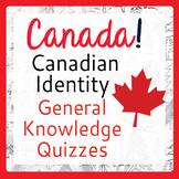 Canada, Canadian Identity, History: General Knowledge Quiz
