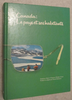 Canada Le pays et ses habitants Intermediate / Senior geography textbook French