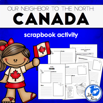 """""""Canada: Our Neighbor to the North"""" Scrapbook"""