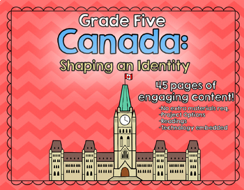 Canada - Shaping an Identity  - Grade 5 Social Studies