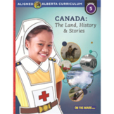 Canada: The Land, History and Stories: Grade 5 Alberta Curriculum
