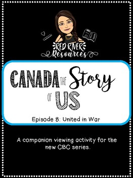 Canada The Story of Us: Episode 8 United in War viewing activity