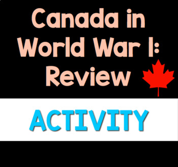 Canada & World War 1: Review Package