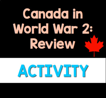 Canada & World War 2: Review Package