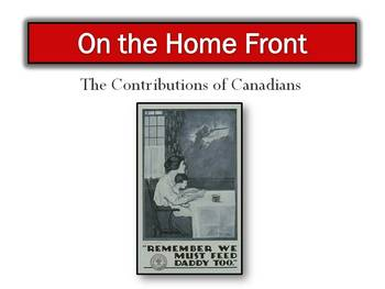 Canada and World War One - Life on the Home Front Powerpoint - 10 Slides